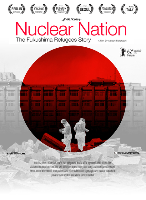 Nuclear Nation - the Fukushima refugees story | Anthropocene, Capitalocene, Chthulucene,  staying with the trouble at Fukushima | Scoop.it