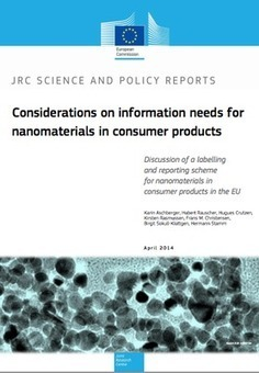New JRC report discusses labelling and reporting schemes for nanomaterials in consumer products in the EU — Institute for Health and Consumer Protection – (JRC-IHCP), European Commission | NanoRegulation | Scoop.it