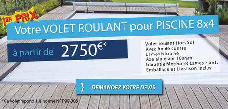 Volet Roulant Piscine à partir de 2750€ | Tout pour la piscine | Scoop.it