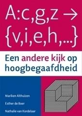 Een andere kijk op hoogbegaafdheid door Mariken Althuizen, Esther de Boer, Nathalie van Kordelaar | materialen voor meer- en hoogbegaafde kinderen | Scoop.it
