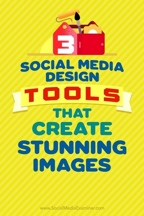 3 Social Media Design Tools That Create Stunning Images | Social Media News | Scoop.it