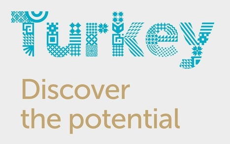 "La Turquie se crée une nouvelle identité ""Turkey, Discover the potential"" 