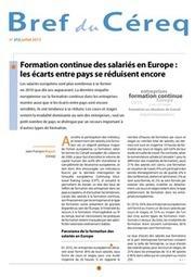 Formation continue des salariés en Europe : les écarts entre pays se réduisent encore / Bref / publications / accueil - Céreq - Centre d'études et de recherches sur les qualifications   Ressources de la formation   Scoop.it