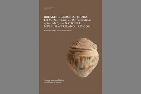 New book reports on the excavations of burials by the National Museum of Ireland, | World Neolithic | Scoop.it