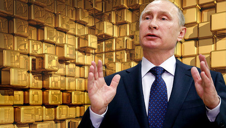 @CNA_ALTERNEWS: ¿PLANEA RUSIA UNA MONEDA BASADA EN ORO? UN REINICIO DEL SISTEMA ES INMINENTE | CNA - ALTERNEWS | Scoop.it