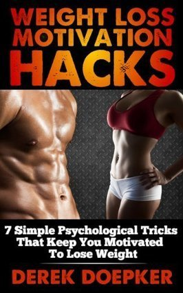 Weight Loss Motivation Hacks: 7 Psychological Tricks That Keep You Motivated To Lose Weight | Health and Fitness | Scoop.it