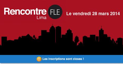 La Rencontre FLE 2014 de Lima - 28 mars 2014 | Éditions Maison des Langues | Evènements FLE - professeurs de FLE | Scoop.it