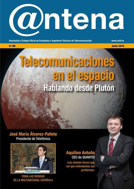 Revista Antena Junio 2016 del Colegio de Ingenieros Técnicos de Telecomunicaciones | Sistemas de Telecomunicaciones | Scoop.it