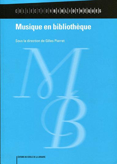 Musique en bibliothèque, édition 2012 : présentation et sommaire | Trucs de bibliothécaires | Scoop.it