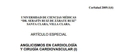 (ES) (EN) (PDF) - Anglicismos en cardiología y cirugía cardiovascular (I)   Yurima Hernández de la Rosa, Francisco Luis Moreno Martínez y Miguel Ángel de Armas Castro   Glossarissimo!   Scoop.it
