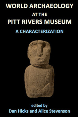 World Archaeology at the Pitt Rivers Museum: a characterization | Archaeology Articles and Books | Scoop.it