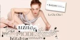 Dans les coulisses de bazarchic.com   C'était dans le Business Club (podcast)   Business Club de France   Scoop.it
