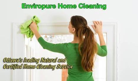 Great Tips on Finding a Great Home cleaning Ottawa Service Click Here | Ottawa's top green cleaning service | Scoop.it