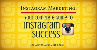 Instagram Marketing: Your Complete Guide to Instagram Success | English Language | Scoop.it