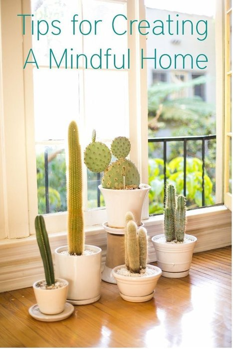 Tips for Creating a Mindful Home | Mindful | Scoop.it