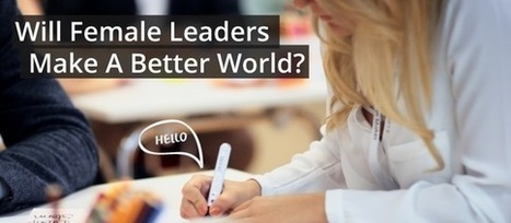 Will Female Leaders Make a Better World? | Successful women | Scoop.it