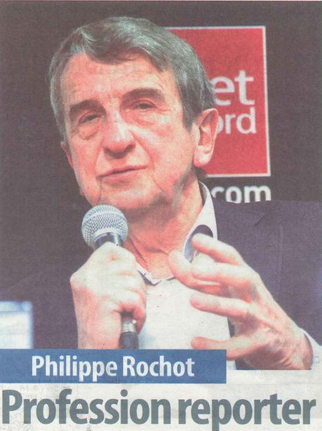Philippe Rochot, profession reporter | DocPresseESJ | Scoop.it