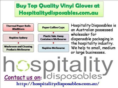 Buy Top Quality Vinyl Gloves at Hospitalitydisposables.co | Hospitalitydisposables.com.au | Scoop.it