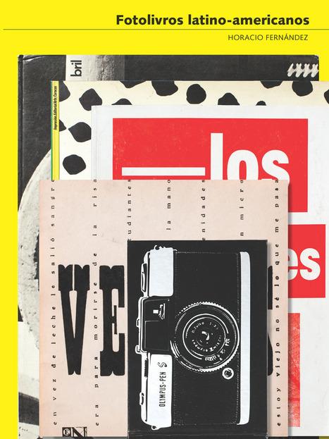 Paris Photo 2011 : The Latin American Photobook   La Lettre de la Photographie   Photography Now   Scoop.it