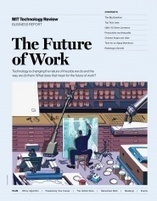 Diving Deeper into the Future of Work | MIT Technology Review | Peer2Politics | Scoop.it