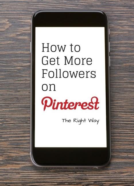 13 conseils pour votre stratégie Pinterest, afin de recruter plus de followers | Community Management L'information | Scoop.it