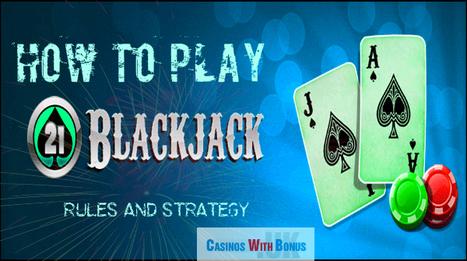 Online Blackjack- How to Play | Online Casino Games With Bonus | Scoop.it