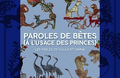 Paroles de bêtes (à l'usage des princes), les fables de Kalila et Dimna - Histoire des arts | Arts et FLE | Scoop.it
