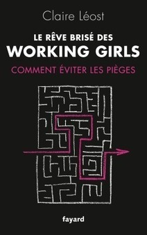 Le rêve brisé des working girls de Claire Léost | En Aparté | Mash-Up | Scoop.it