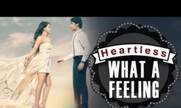 WHAT A FEELING song download and lyrics - Heartless | Update Masti | Scoop.it
