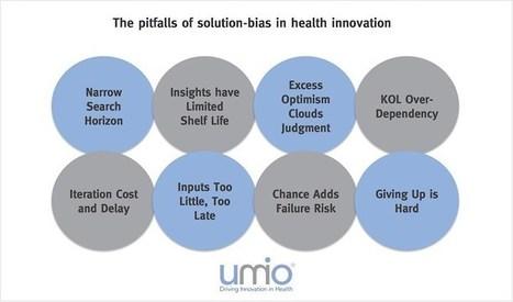 Avoid the pitfalls of early solution-bias in health innovation | Digital marketing pharma | Scoop.it