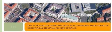 English at Intxaurrondo Hegoa School   Blogs in the English Classroom   Scoop.it
