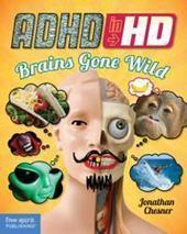 ADHD IN HD: BRAINS GONE WILD by actor Jonathan Chesner shows that ADHD can be ... - PR Web (press release) | Donna R Brown | Scoop.it