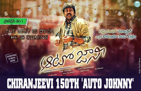 Megastar Chiranjeevi 150th Movie Name 'Auto Johnny' Confirmed | Entertainment | Scoop.it