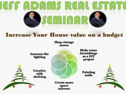 Jeff-Adams-Said-Increase-Your-House-Value-on-a-Budget Video by Jeff Adams Real Estate on Myspace | Jeff Adams Real Estate Seminar | Scoop.it