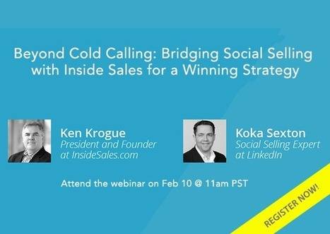 Beyond Cold Calling: Bridging Social Selling with Inside Sales for A Winning Strategy | Social Selling:  with a focus on building business relationships online | Scoop.it
