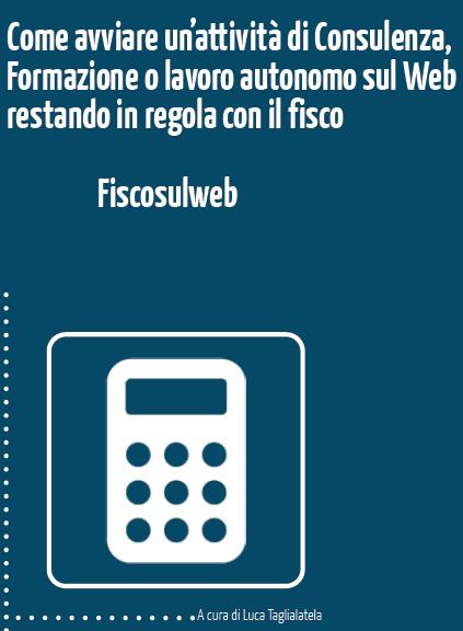 FiscosulWeb.it: finalmente online il Corso per avviare la tua attività sul Web   Il Fisco per il Business Online   Scoop.it