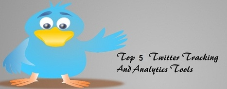 Top 5 Best Twitter Tracking And Analytics Tools | Public Relations & Social Media Insight | Scoop.it