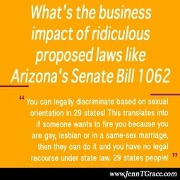 What's the business impact of ridiculous proposed laws like Arizona's Senate Bill 1062 - Jenn T. Grace, the Professional Lesbian | LGBT Business Community | Scoop.it