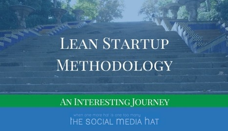 My First Foray Into The Lean Startup Methodology | The Content Marketing Hat | Scoop.it