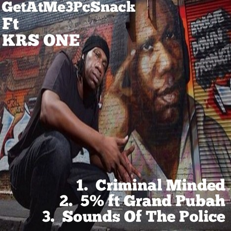GetAtMe3PcSnack ft KRS ONE 3 classic KRS ONE hits.....   DjAlert   Scoop.it