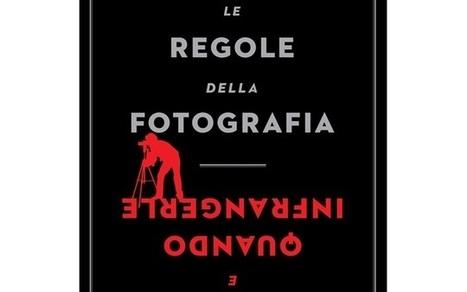 ''Le regole della fotografia'', il libro che spiega le norme per ... - Libreriamo | Notizie Fotografiche dal Web | Scoop.it