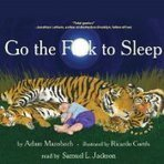 Go the F--k to Sleep Narrated by Samuel L. Jackson | fant | Scoop.it