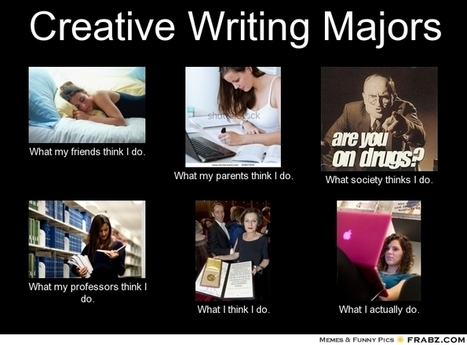 Creative Writing Majors | What I really do | Scoop.it