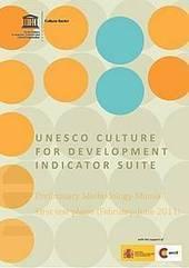 Mesurer l'immesurable: l'impact de la culture sur le développement   Organisation des Nations Unies pour l'éducation, la science et la culture   Accès à l'info et à la culture   Scoop.it