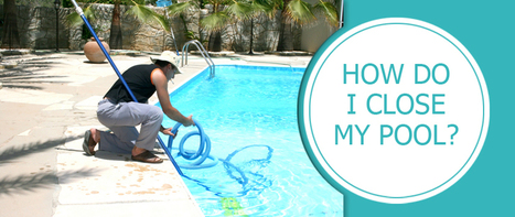 Everything You'll Need To Close Your Pool This Fall | Solda Pools | Law and legal services | Scoop.it