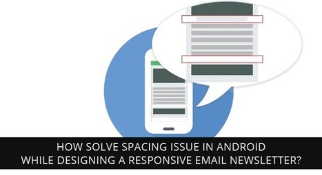 How solve spacing issue in android while designing a responsive email newsletter? - BrightLivingstone.com   Brightlivingstone.com   Scoop.it