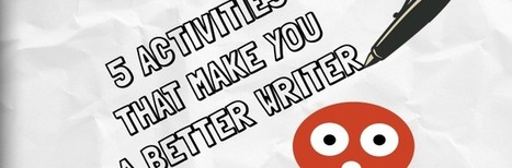 5 Activities that Make You a Better Writer | Metaglossia: The Translation World | Scoop.it