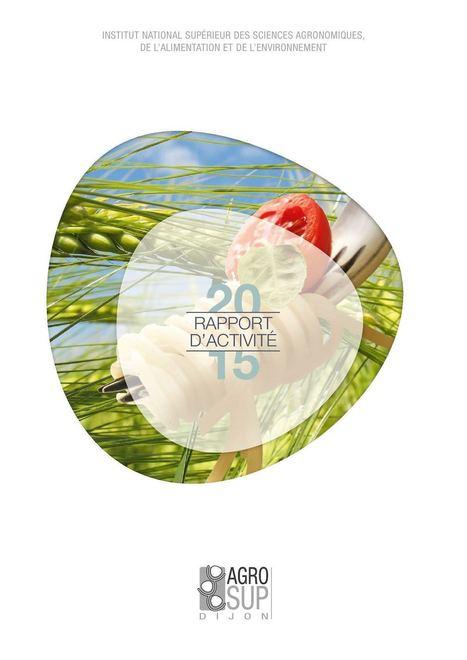AgroSup Dijon Rapport d'Activité 2015 | Veille Scientifique Agroalimentaire - Agronomie | Scoop.it