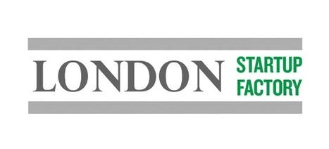London Startup Incubator Idea | Startup Revolution | Scoop.it