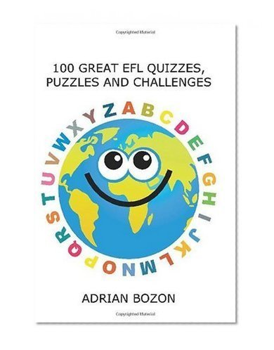 100 Great EFL Quizzes, Puzzles and Challenges: Stimulating, Photocopiable, Language Activities for Teaching English to Children and Young Learners of ESL and EFL | Motivating EFL learners to speak English plus other EFL things! | Scoop.it